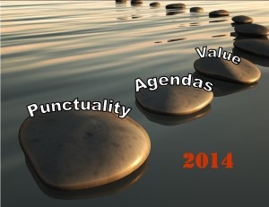 3 rules for 2014: Be on time, set agendas, and create value